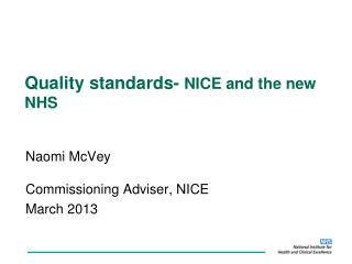 Quality standards-  NICE and the new NHS