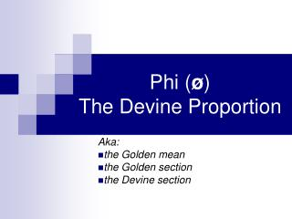 Phi    The Devine Proportion