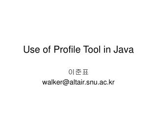 Use of Profile Tool in Java