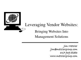 Leveraging Vendor Websites: Bringing Websites Into  Management Solutions