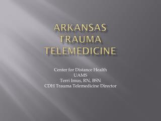 Arkansas Traum a Telemedicine