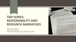 T&P Series: Responsibility and Research Narratives