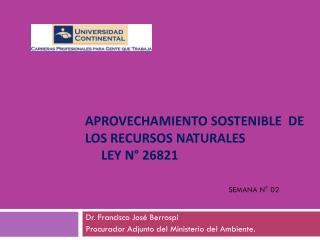 APROVECHAMIENTO SOSTENIBLE  DE  LOS RECURSOS NATURALES       Ley n° 26821