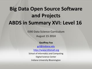 Big Data Open Source Software  and Projects ABDS in Summary XVI: Level 16