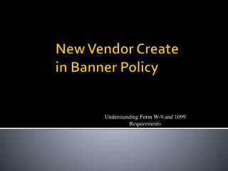 New Vendor Create in Banner Policy