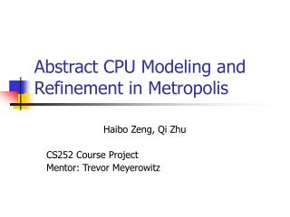 Abstract CPU Modeling and Refinement in Metropolis