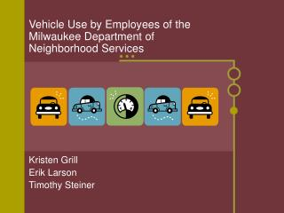 Vehicle Use by Employees of the Milwaukee Department of Neighborhood Services