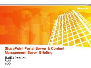 SharePoint Portal Server & Content Management Sever  Briefing