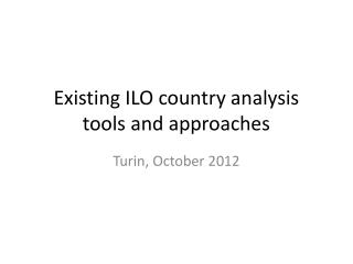 Existing ILO country analysis tools and approaches
