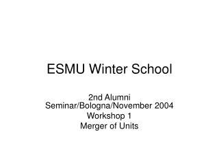 ESMU Winter School