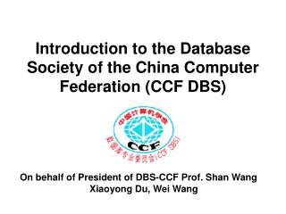Introduction to the Database Society of the China Computer Federation (CCF DBS)
