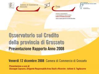 Presentazione a cura di: Giuseppe Capuano, Dirigente Responsabile Area Studi e Ricerche - Istituto G. Tagliacarne