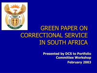 GREEN PAPER ON CORRECTIONAL SERVICE  IN SOUTH AFRICA