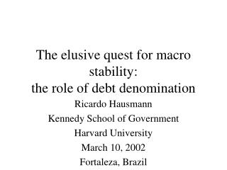 The elusive quest for macro stability : the role of debt denomination