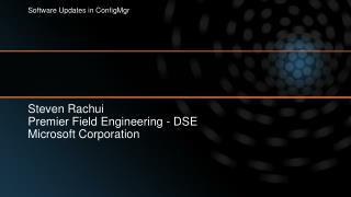 Steven Rachui Premier Field Engineering - DSE Microsoft Corporation
