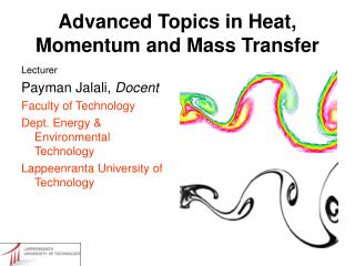 Advanced Topics in Heat, Momentum and Mass Transfer
