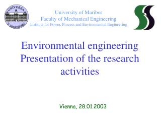 Environmental engineering Presentation of the research activities