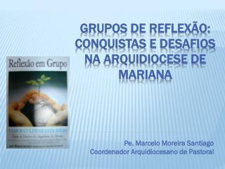 Grupos de Reflexão: conquistas e desafios na Arquidiocese de Mariana
