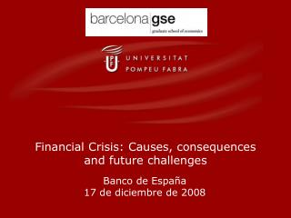 Financial Crisis: Causes, consequences and future challenges