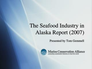 The Seafood Industry in  Alaska Report (2007)