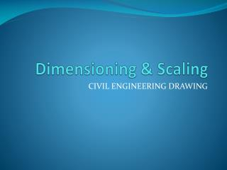 Dimensioning & Scaling