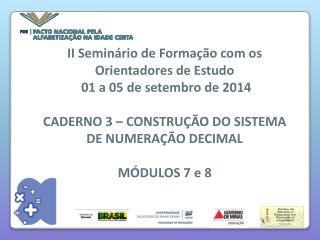 II Seminário de Formação com os Orientadores de Estudo  01 a 05 de setembro de 2014