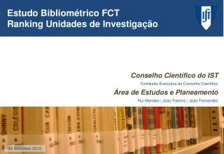 Conselho Científico  do IST Comissão Executiva do Concelho Científico