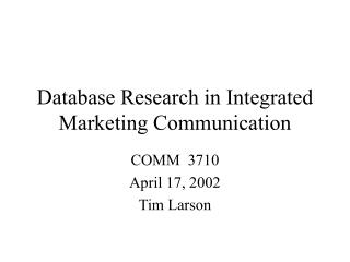 Database Research in Integrated Marketing Communication