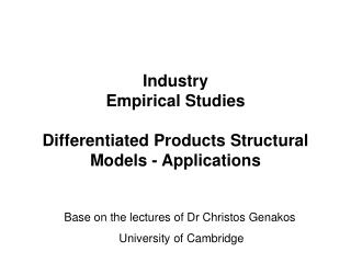 Industry Empirical Studies Differentiated Products Structural Models - Applications