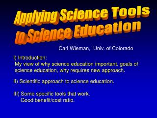 I) Introduction:   My view of why science education important, goals of