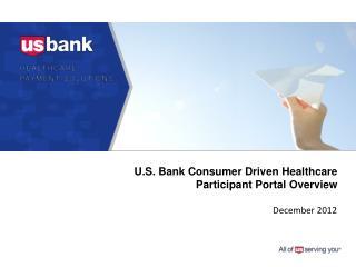 U.S. Bank Consumer Driven Healthcare Participant Portal Overview