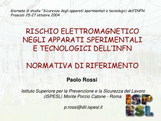 RISCHIO ELETTROMAGNETICO  NEGLI APPARATI SPERIMENTALI  E TECNOLOGICI DELL'INFN
