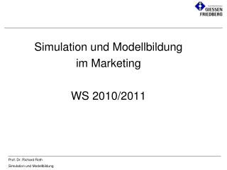 Simulation und Modellbildung  im Marketing WS 2010/2011