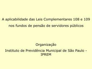 A aplicabilidade das Leis Complementares 108 e 109  nos fundos de pensão de servidores públicos