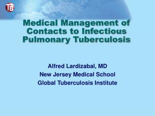 Medical Management of Contacts to Infectious Pulmonary Tuberculosis