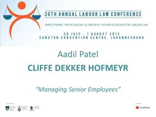 "Aadil Patel CLIFFE  DEKKER  HOFMEYR ""Managing Senior Employees"""