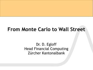From Monte Carlo to Wall Street