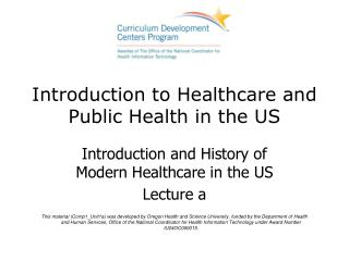 Introduction to Healthcare and Public Health in the US