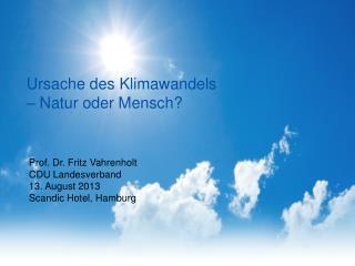 Prof. Dr. Fritz Vahrenholt CDU Landesverband 13. August 2013 Scandic Hotel, Hamburg