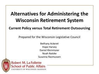 Alternatives for Administering the  Wisconsin Retirement  System