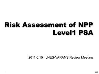 Risk Assessment of NPP Level1 PSA