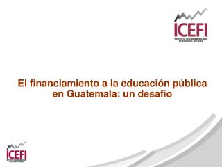 El financiamiento a la educación pública en Guatemala: un desafío