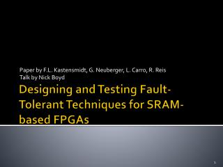 Designing and Testing Fault-Tolerant Techniques for SRAM-based FPGAs