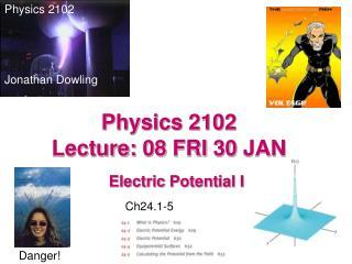 Physics 2102  Lecture: 08 FRI 30 JAN