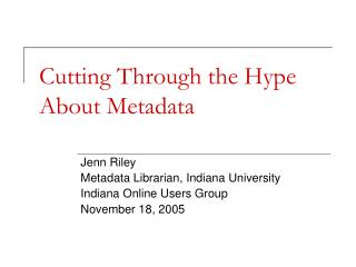 Cutting Through the Hype About Metadata