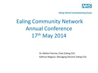 Ealing Community Network Annual Conference 17 th  May 2014