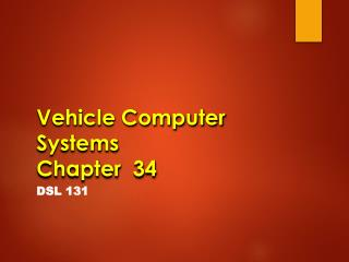 Vehicle Computer Systems Chapter  34