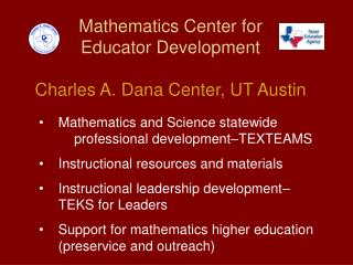 Mathematics Center for  Educator Development Charles A. Dana Center, UT Austin