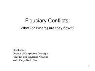 Fiduciary Conflicts: What (or Where) are they now??