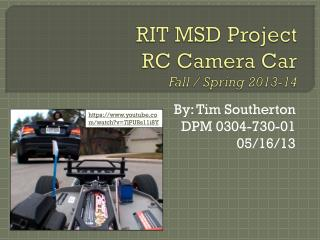 RIT MSD Project RC Camera Car  Fall / Spring 2013-14